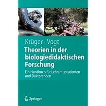 Theorien in der Biologiedidaktischen Forschung: Ein Handbuch für Lehramtsstudenten und Doktoranden (Springer-Lehrbuch) (German Edition)