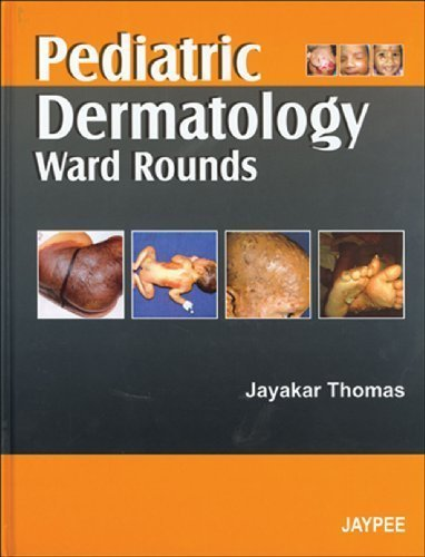 Pediatric Dermatology Ward Rounds 1st edition by Thomas (2007) Hardcover