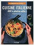 cuisine italienne - 100 recettes à dévorer...