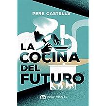 LA COCINA DEL FUTURO: COCINA, CIENCIA Y SALUD (Spanish Edition)