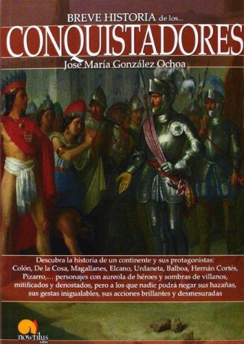 Breve historia de los conquistadores por José María González-Ochoa
