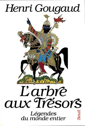 L'Arbre aux trésors. Légendes du monde entier par Henri Gougaud