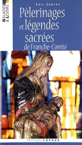 Pélerinages et légendes sacrées de Franche-Comté