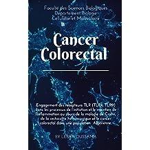 Initiation et le maintien de l'inflammation au cours de la maladie de Crohn, de la rectocolite hémorragique et le cancer colorectal: Cancer colorectal (French Edition)