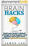 Brain Hacks - Hack your own operating system for a smarter & happier brain (English Edition)