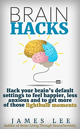 brain-hacks-hack-your-own-operating-system-for-a-smarter-happier-brain-english-edition