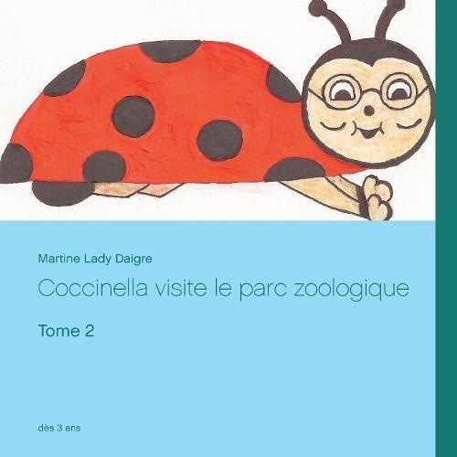 Coccinella visite la parc zoologique par Martine Lady Daigre