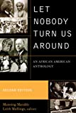 Let Nobody Turn Us Around: An African American Anthology (English Edition)