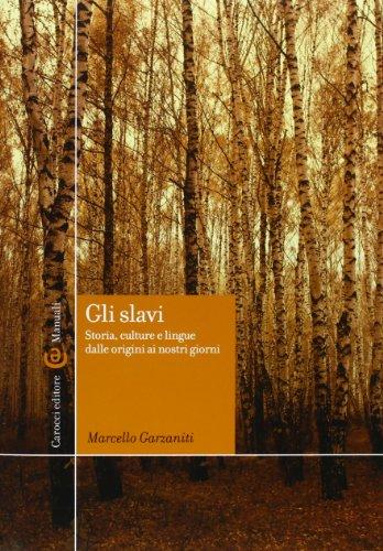 Gli slavi. Storia, cultura e lingue dalle origini ai giorni nostri
