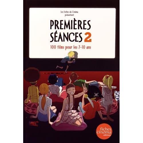 Premieres Seances 2: 100 Films Pour les 7-10 Ans