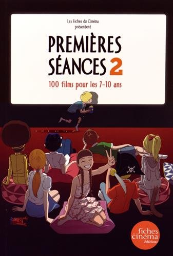 Les premières séances - Tome 2-100 films pour les 7/10 ans