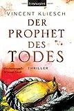 Der Prophet des Todes: Thriller von Vincent Kliesch