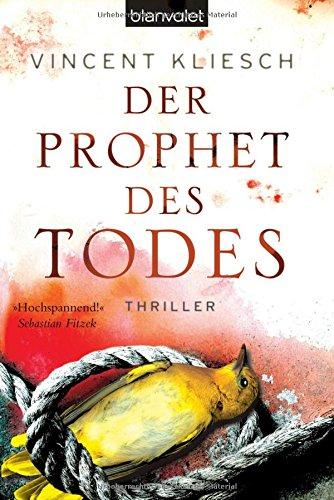 Buchseite und Rezensionen zu 'Der Prophet des Todes: Thriller' von Vincent Kliesch