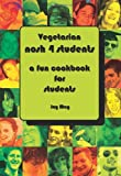 VEGETARIAN Nosh 4 Students: A Fun Student Cookbook - See Every Recipe in FULL COLOUR. Approved by The VEGETARIAN SOCIETY.