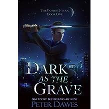 Dark as the Grave: A Dark Urban Fantasy Thriller (The Vampire Flynn Book 1) (English Edition)