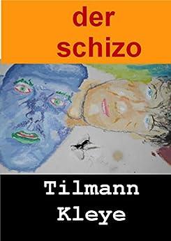 Der Schizo von [Kleye, Tilmann]