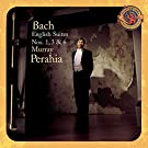 Bach: English Suites Nos. 1, 3 & 6 [Import allemand]