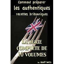 Comment préparer les authentiques recettes britanniques - La série complète de 10 volumes