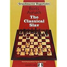 Grandmaster Repertoire: The Classical Slav