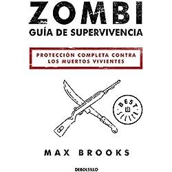 Zombi: Guía de supervivencia: Protección completa contra los muertos vivientes (BEST SELLER)