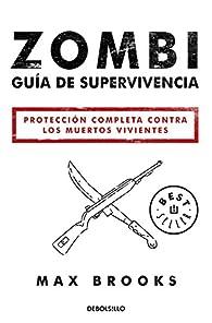 Zombi: Guía de supervivencia: Protección completa contra los muertos vivientes par Max Brooks