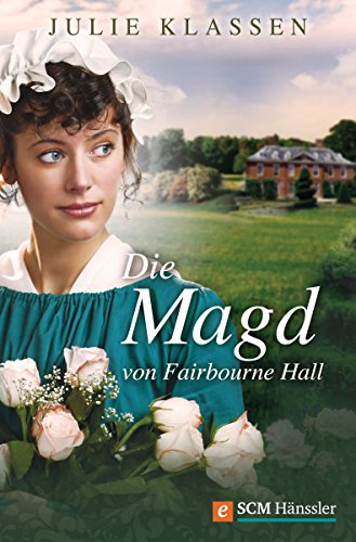 Die Magd von Fairbourne Hall (Regency-Liebesromane 5)
