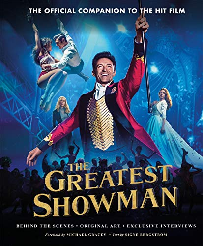 Greatest Showman - The Official Companion to the Hit Film por Signe Bergstrom