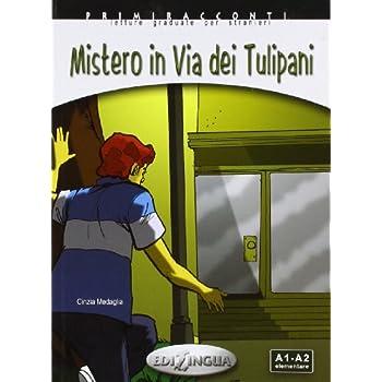 Mistero In Via Dei Tulipani