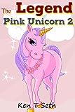 Kids Fantasy Books: 'The Legend of The Pink Unicorn 2' (Bedtime Stories for Kids, Unicorn dream book, Bedtime Stories for Kids)