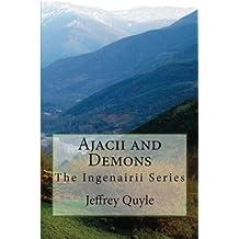 Ajacii and Demons (The Ingenairii Series Book 8)