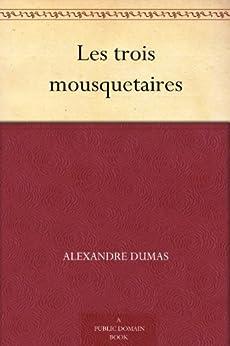 Les trois mousquetaires (French Edition) von [Dumas, Alexandre]