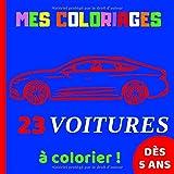 23 voitures à colorier: Mes coloriages dès 5 ans