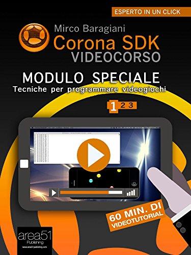 Corona SDK Videocorso. Tecniche per programmare videogiochi: Volume 1 (Esperto in un click)