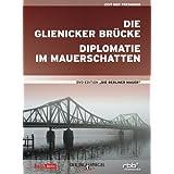 Die Berliner Mauer - 'Glienicker Brücke' & 'Diplomatie im Mauerschatten'