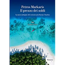 Il prezzo dei soldi: La nuova indagine del commissario Kostas Charitos (Italian Edition)