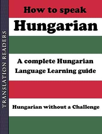 Learn Hungarian - Hungarian In Three Minutes - Self ...