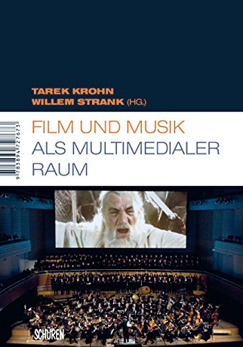 Film und Musik als multimedialer Raum (Marburger Schriften zur Medienforschung 35)