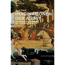 Imaginationen der Angst: Das christliche Wunderbare und das Phantastische