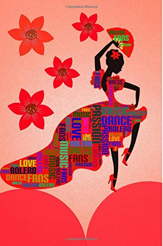 Flamenco Dance Journal: Lined Notebook, Diary, Planner to write in, 132 Pages, 6x9, College Ruled, female Spanish dancer, Soft Cover por Sara Sevillanas