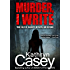Murder, I Write: True Tales of Jealousy, Betrayal, and Revenge