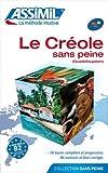 ASSiMiL Weitere Kurse für Franzosen (regional) / Le créole sans peine: Lehrbuch