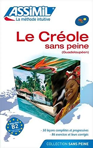 Le Créole sans Peine (Guadeloupéen) ; Livre