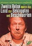 Dietmar Wischmeyers Logbuch. Zweite Reise durch das Land der Bekloppten und Bescheuerten.