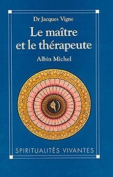 Le Maître et le Thérapeute : Un psychiatre en Inde (Spiritualités vivantes)