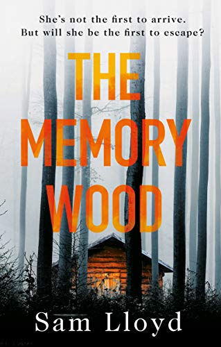The Memory Wood: chilling, moving and unputdownable - the must-read thriller of 2020 by [Lloyd, Sam]