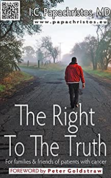 The Right To The Truth: For families and friends of patients with cancer (English Edition) di [Papachristos, Ioannis C.]
