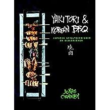 Yakitori & Korean BBQ: japanse grilltechnieken en bijgerechten