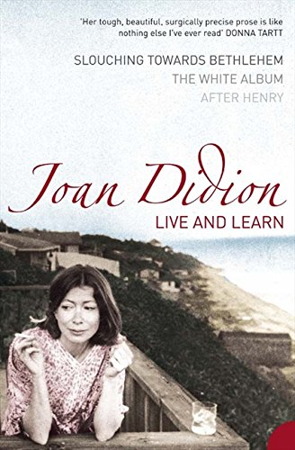 Didion White Album (Live and Learn: Slouching Towards Bethlehem, the White Album, After Henry)