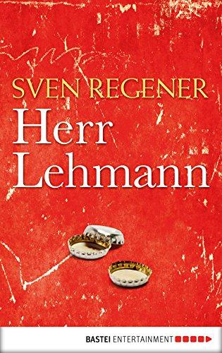 Herr Lehmann: Ein Roman (Die Lehmann-Trilogie 1)