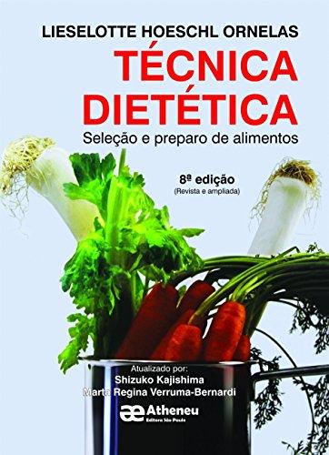 Tecnica Dietetica. Seleção E Preparo De Alimentos (Em Portuguese do Brasil) por Lieselotte Hoeschl Ornellas